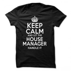 Keep Calm House Manager